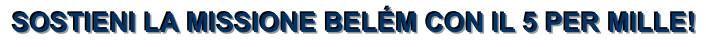 Clicca qui per come sostenere la Missione Belem